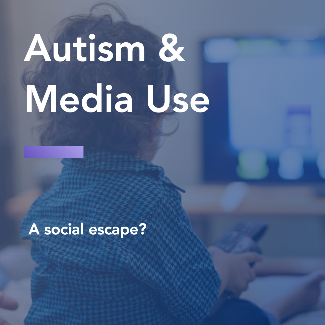 Autism & Media Use: A social escape?