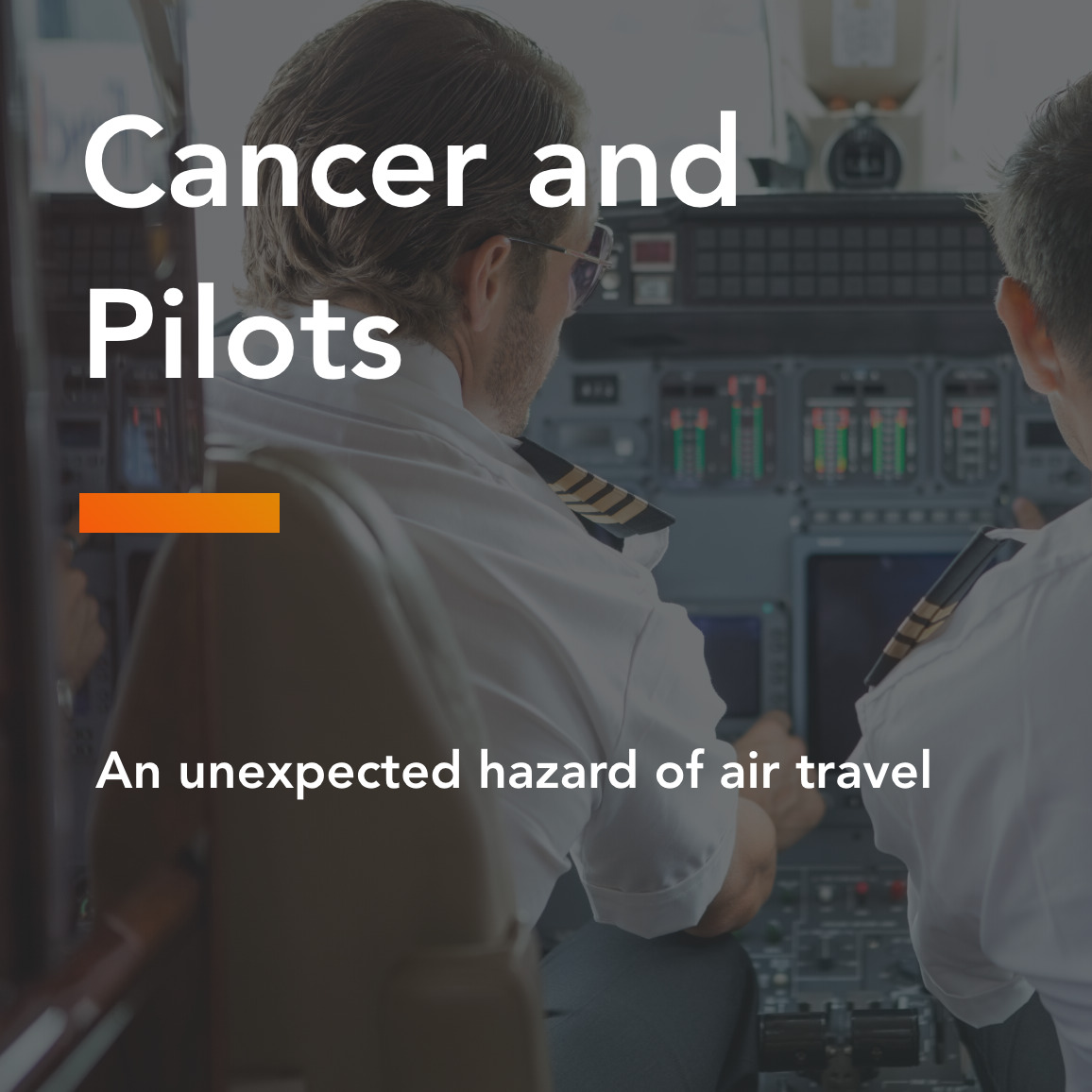 Cancer and Pilots:  An unexpected hazard of air travel