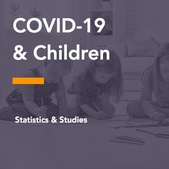 COVID-19 & Children
