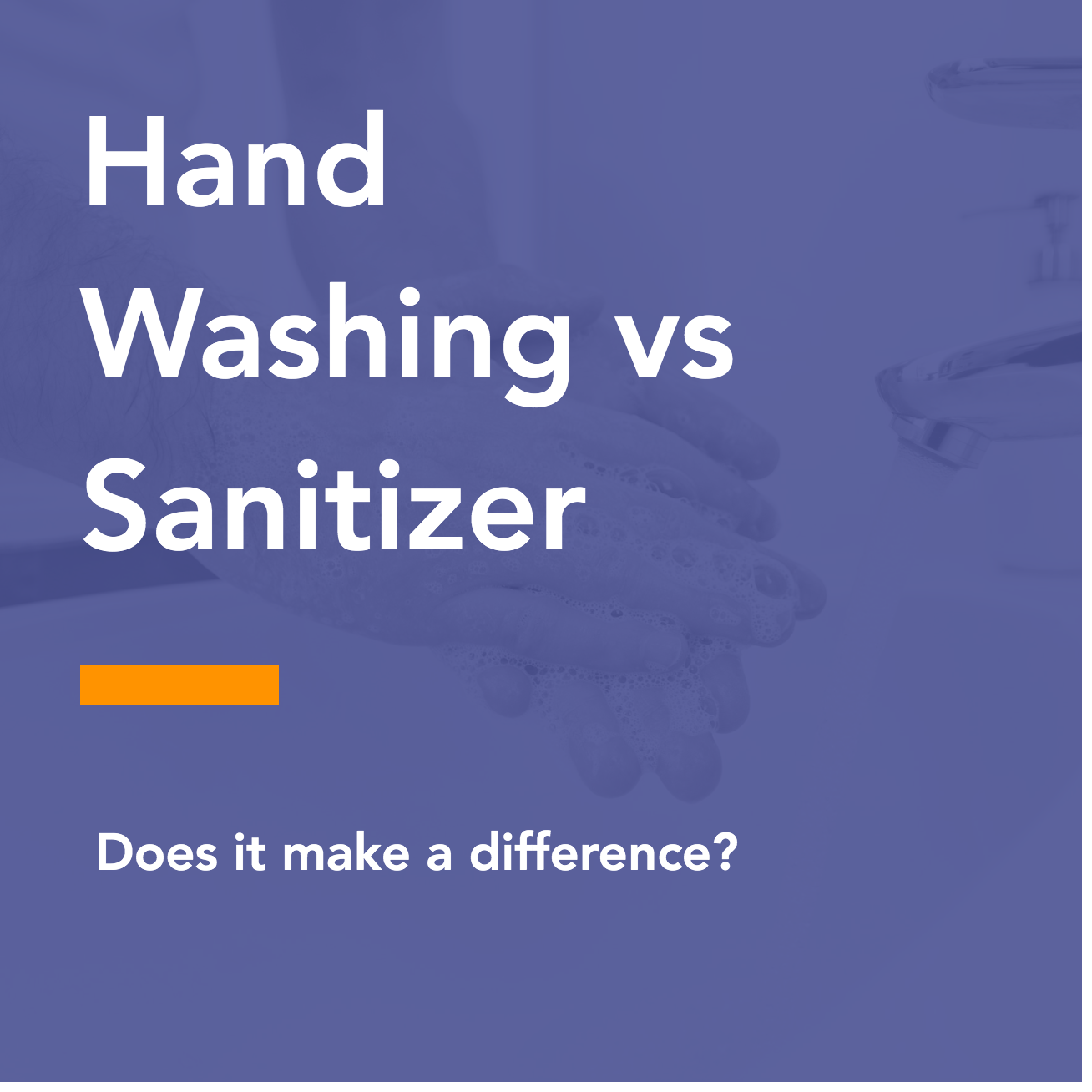 Hand Washing vs Sanitizer