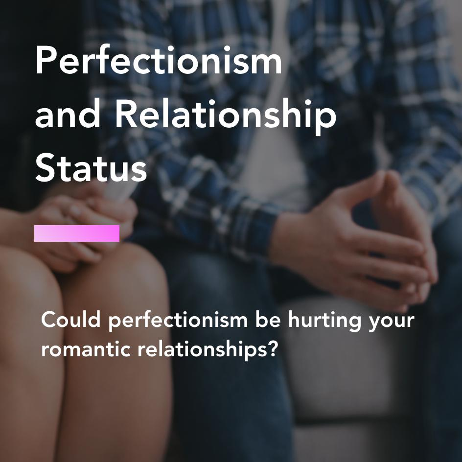perfectionism and relationship status title