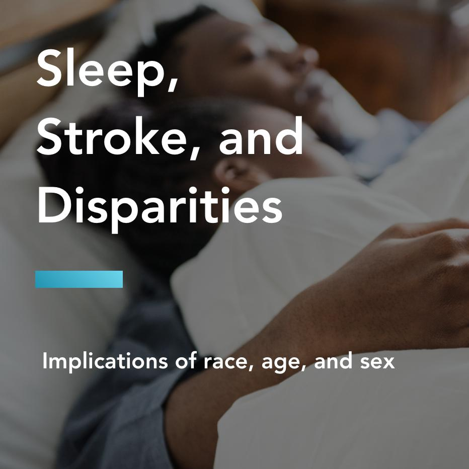 Sleep, stroke, and disparities title