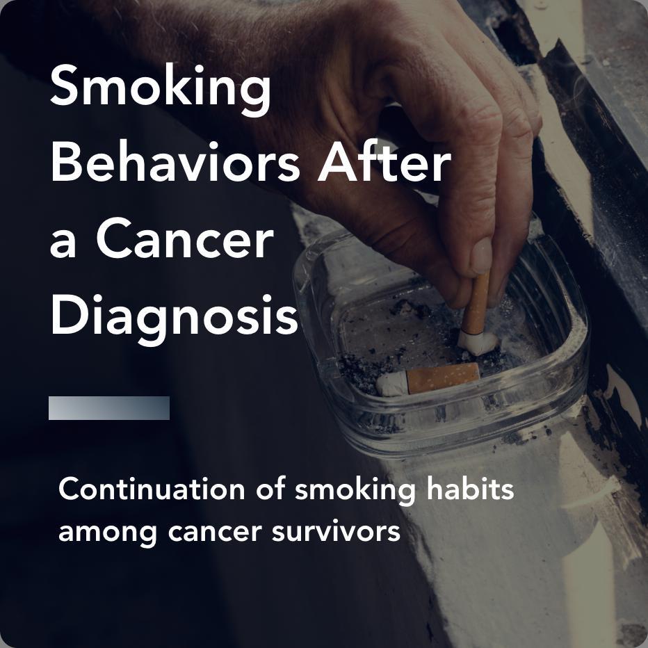 Smoking Behaviors After a Cancer Diagnosis